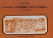 HISTOIRE DU COMMERCE CANADIEN FRANCAIS DE MONTREAL 1535-1893 ED. ELYSEE 1975