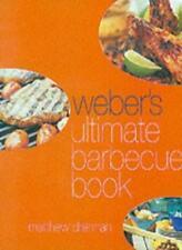 Weber's Ultimate Barbecue Book,Matthew Drennan