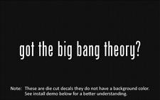 (2x) got the big bang theory? Sticker Die Cut Decal