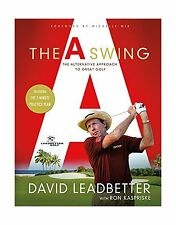 The A Swing: The Alternative Approach to Great Golf Free Shipping