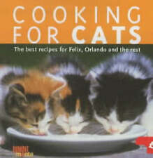 Cooking for Cats: The Best Recipes for Felix, Orlando and the Rest-ExLibrary