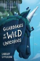 Guardians of the Wild Unicorns by Lindsay Littleson 9781782505556 | Brand New