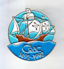 RARE PINS PIN'S .. TOURISME EXPO SEVILLE AMERICA COLOMB 1492 BATEAU CRAC 1992~CQ
