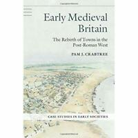 Early Medieval Britain Rebirth Towns Post-Roman West . 9780521885942 Cond=LN:NSD