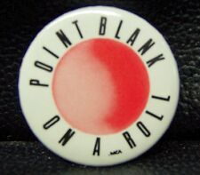 Point Blank - Texas Rock - ON A ROLL Promo Pinback Button [1982] NM