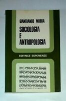Sociologia e antropologia- Gianfranco Morra - Esperienze, 1971