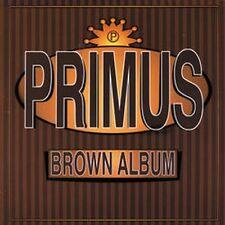 Primus - Brown Album (NEW CD)