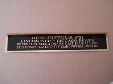 Dick Butkus Bears Nameplate For A Football Mini Helmet Display Case 1.5 X 6