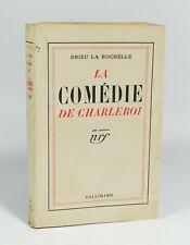 """DRIEU LA ROCHELLE Pierre """"La comédie de Charleroi"""" Gallimard, Nrf, 1934."""