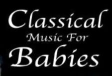 Classical Daytime Playtime Music for Babies Classical Soothing and Relaxing
