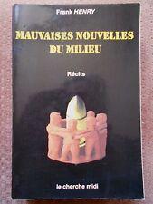 MAUVAISES NOUVELLES DU MILIEU - FRANK HENRY - LE CHERCHE MIDI 2004