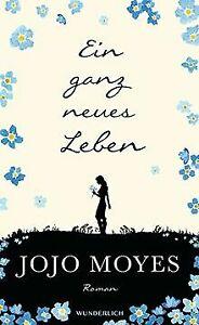 Ein ganz neues Leben von Moyes, Jojo | Buch | Zustand sehr gut