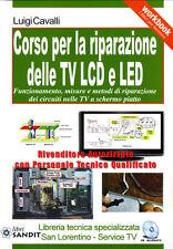CORSO RIPARAZIONE TV LCD LED LIBRO RICERCA SOLUZIONE GUASTI COMPONENTI SCHEDE