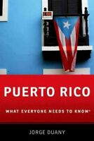Puerto Rico : What Everyone Needs to Know, Paperback by Duany, Jorge, Brand N...