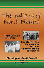 The Indians of North Florida: From Carolina to Florida, The Story of the Surviva