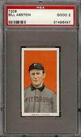 1909-11 T206 Bill Abstein Piedmont 350 Pittsburg PSA 2 GD *Nice*