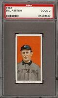 1909-11 T206 Bill Abstein Piedmont 350 Pittsburg PSA 2 GD *Nice*