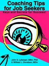Coaching Tips for Job Seekers : Keys and Secrets for Success! by William...