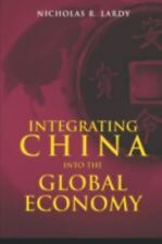 Integrating China into the Global Economy Nicholas R. Lardy Paperback
