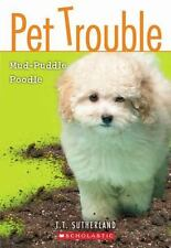 Mud-Puddle Poodle (Pet Trouble, No.3) by Sutherland, Tui T.
