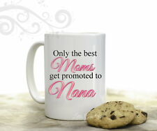 Best Moms Promoted to Nana Coffee Mug Mothers Day 15 oz Coffee Cup Gift