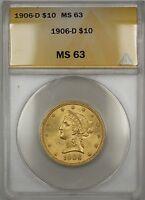 1906-D $10 Ten Dollar Liberty Eagle Gold Coin ANACS MS-63 Choice BU BP