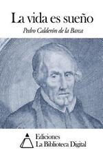 La Vida Es Sueño by Pedro Calderón de la Barca (2014, Paperback)