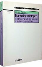 MARKETING STRATEGICO Valdani Gestire il mercato vantaggio competitivo ETAS 1990