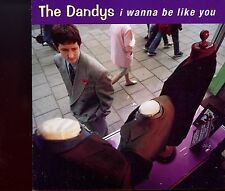 The Dandys / I Wanna Be Like You