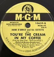 Hank D'Amico Sextette YOU'RE THE CREAM IN MY COFFEE/ Deep Purple  78 MGM 10639 E