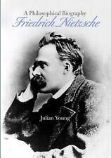 Friedrich Nietzsche: A Philosophical Biography: By Julian Young