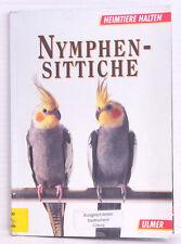 Nymphensittiche. Heimtiere halten, Kurt Kolar und Regina Kuhn