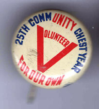 1940s WWII HOMEFRONT pin V for VICTORY + Volunteer 25th Community Chest Year