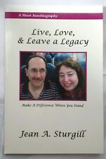 SIGNED - LIVE, LOVE, & LEAVE a LEGACY: MAKE A DIFFERENCE WHERE YOU STAND