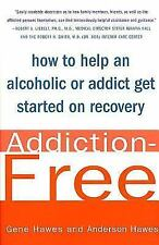 Addiction-Free: How to Help an Alcoholic or Addict Get Started on Recovery (Pape