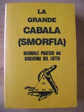 LA GRANDE CABALA (SMORFIA) - MANUALE PRATICO DEI GIOCATORI DEL LOTTO
