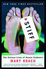 Stiff: The Curious Lives of Human Cadavers by Mary Roach (Hardback, 2003)