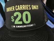 NOS Vtg DRIVER CARRIES Only $20 in AMMUNITION Novelty Trucker Mesh Snapback Hat