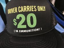 NOS Vtg DRIVER CARRIES Only $20 in AMMUNITION Novelty Trucker Mesh Snapback Hat