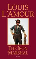 The Iron Marshal: A Novel by Louis LAmour