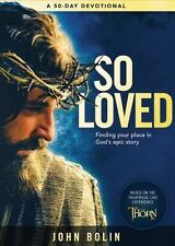 So Loved: Finding Your Place in God's Epic Love Story by John Bolin, Hardcover