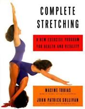 Complete Stretching: A New Exercise Program for Health and Vitality, Sullivan, J