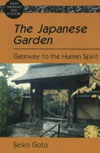 The Japanese Garden: Gateway to the Human Spirit (Asian Thought and Culture), Go