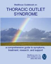 Medifocus Guidebook on: Thoracic Outlet Syndrome by Medifocus. com...