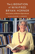 Lawless-Liberation Of Winifred Bryan Horner BOOK NEW