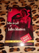 MARTIN Robert: Belles de golf et balles blindées - Presses de la Cité, 1952