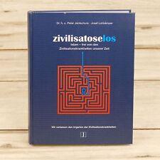 Zivilisatoselos leben -  P. Jentschura + J. Lohkämper