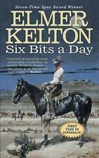 SIX BITS A DAY (HEWEY CALLOWAY) By Elmer Kelton *Excellent Condition*