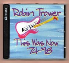 ROBIN TROWER DOUBLE CD  - THIS WAS NOW 74-98 - ALBUM 20 TRACKS VGC RARE