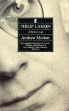 Philip Larkin: A Writer's Life by MOTION